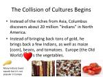 the collision of cultures begins1