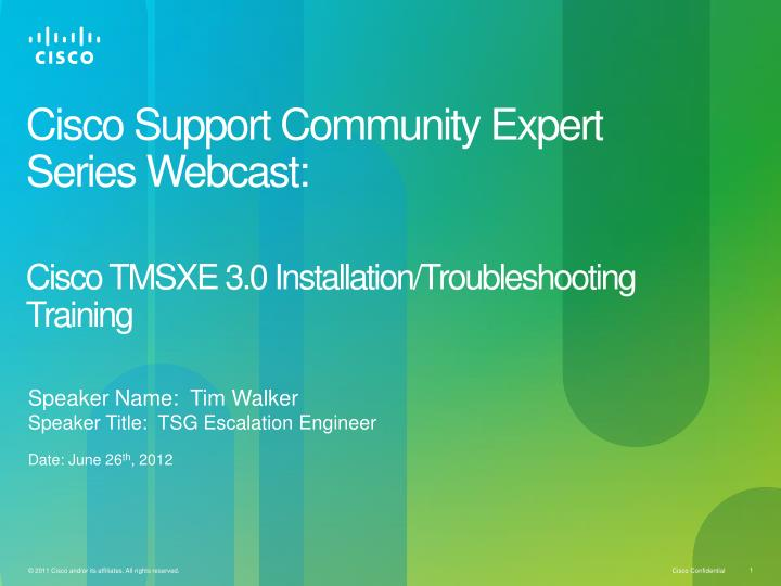 cisco support community expert series webcast cisco tmsxe 3 0 installation troubleshooting training n.
