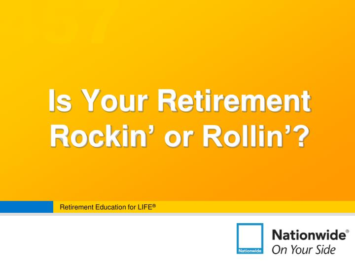 Is your retirement rockin or rollin