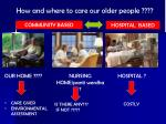 how and where to care our older people