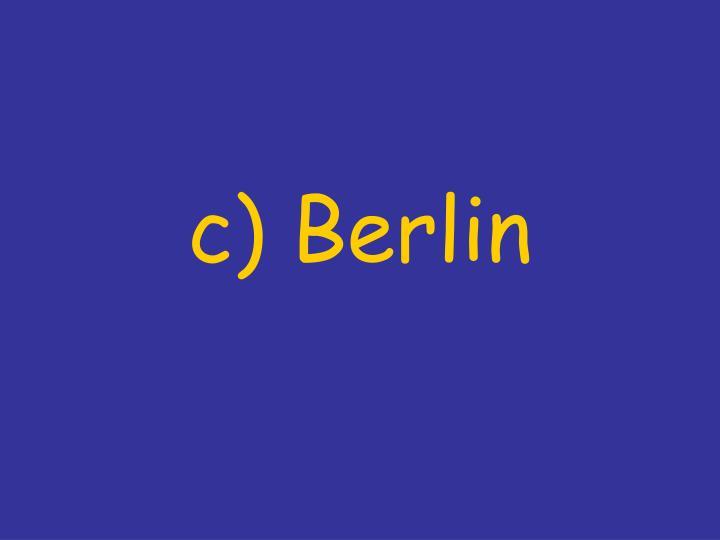 c) Berlin