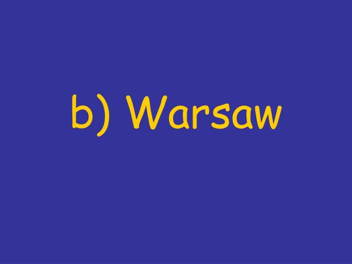 b) Warsaw