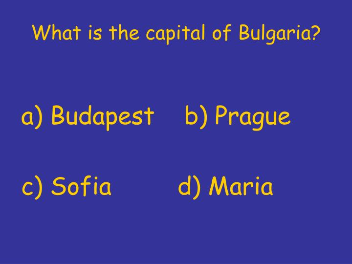 What is the capital of Bulgaria?