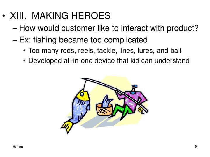 XIII.  MAKING HEROES
