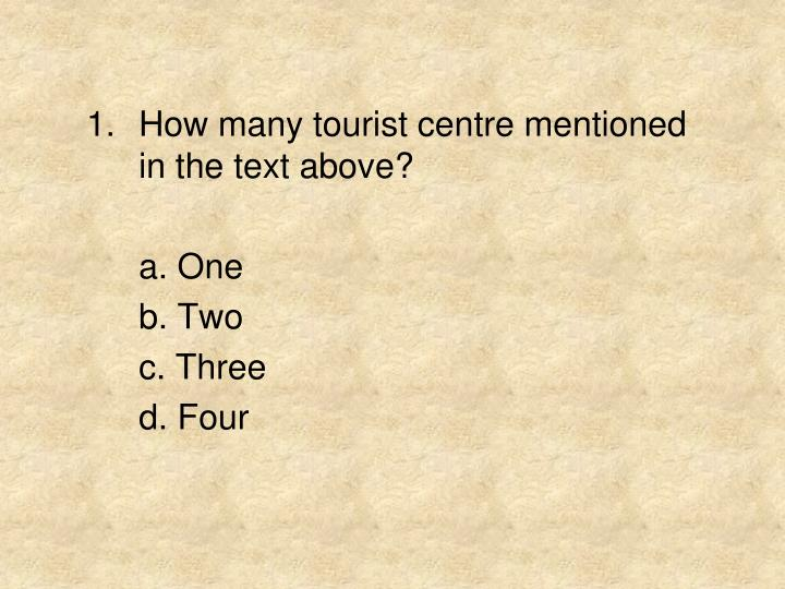 How many tourist centre mentioned in the text above?