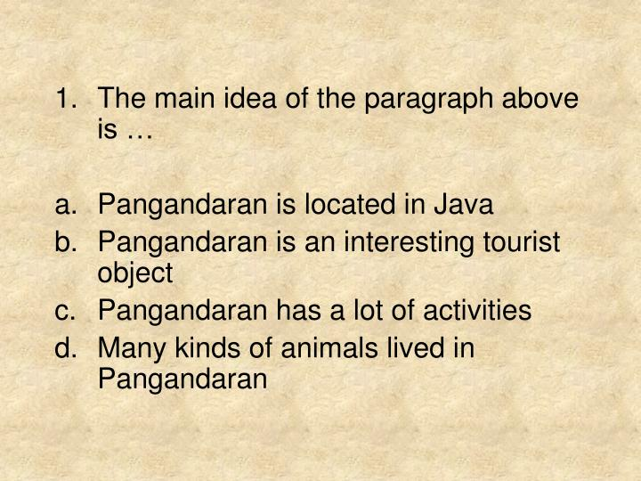 The main idea of the paragraph above is …