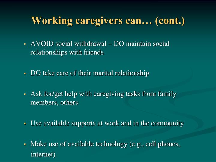 Working caregivers can… (cont.)