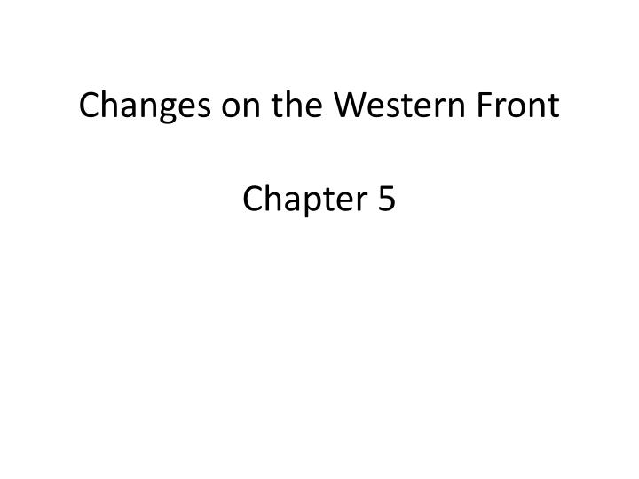 Changes on the Western Front