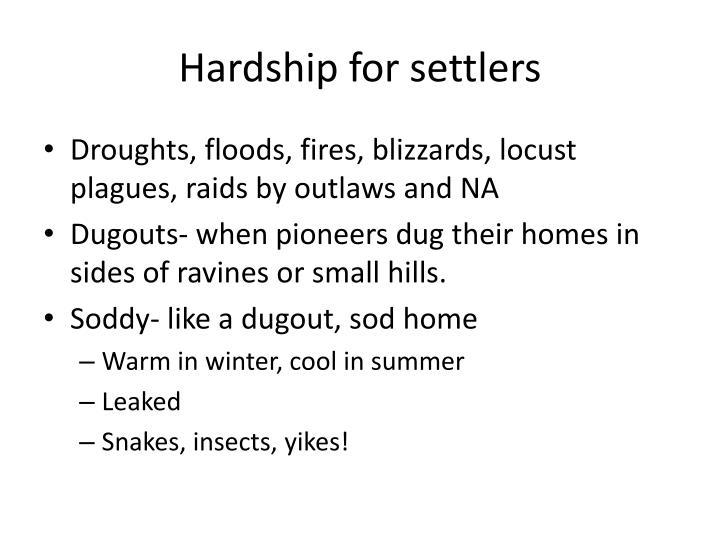 Hardship for settlers