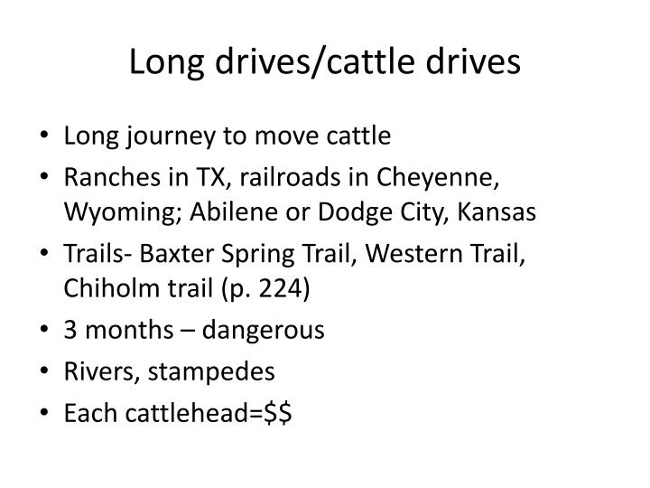 Long drives/cattle drives