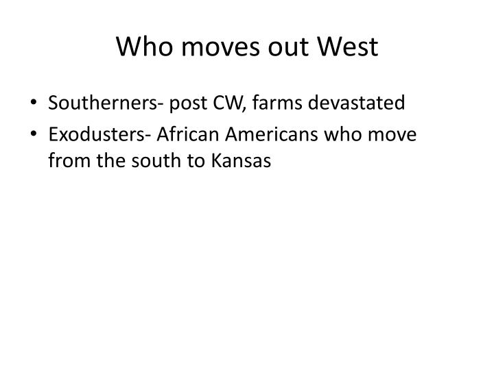 Who moves out West