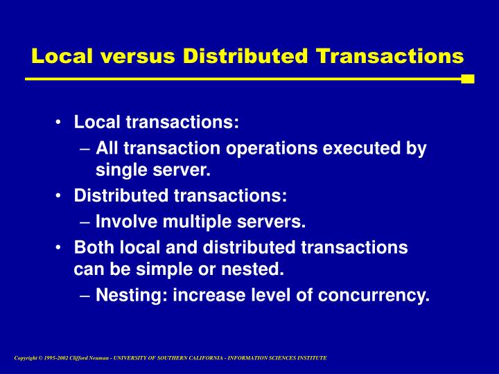 Local versus Distributed Transactions