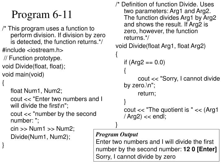 /* This program uses a function to perform division. If division by zero is detected, the function returns.*/