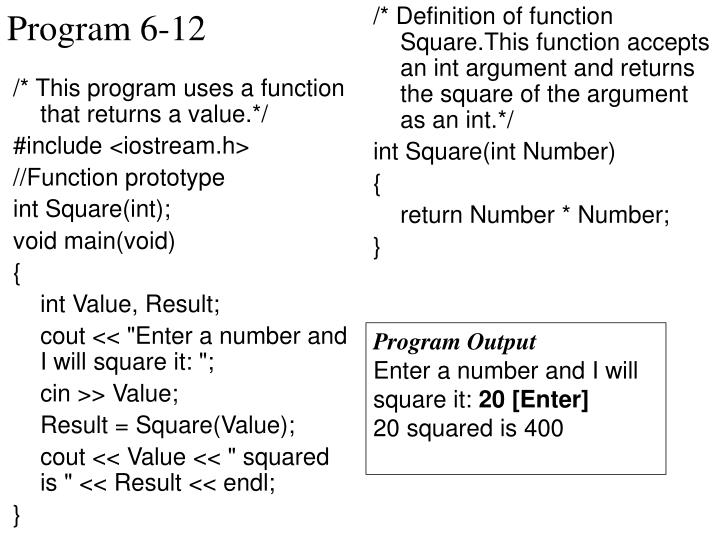 /* This program uses a function that returns a value.*/