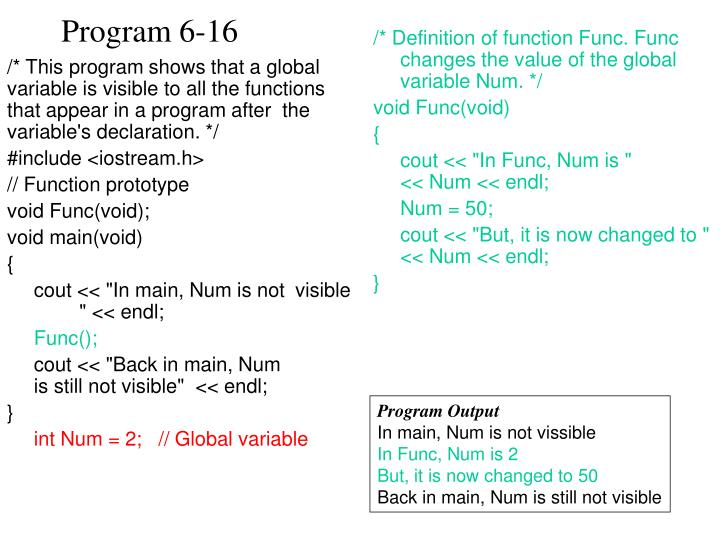 /* This program shows that a global variable is visible to all the functions that appear in a program after  the variable's declaration. */