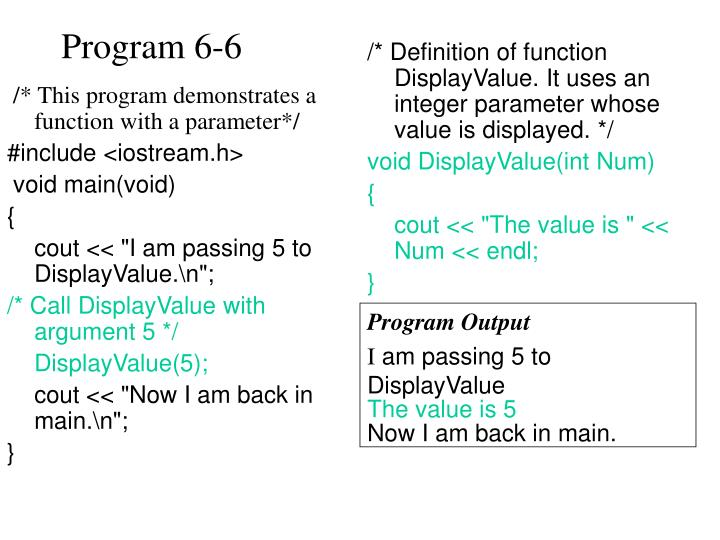 /* This program demonstrates a function with a parameter*/
