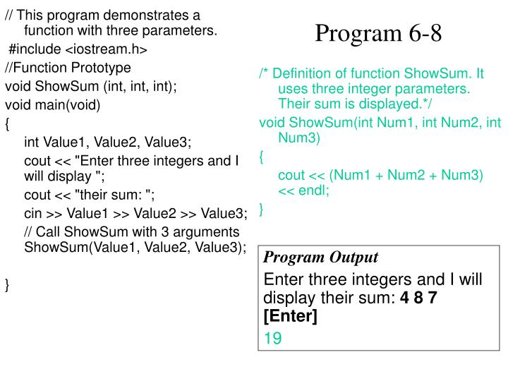 // This program demonstrates a function with three parameters.
