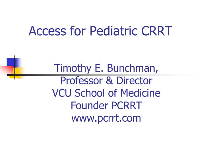 Access for pediatric crrt