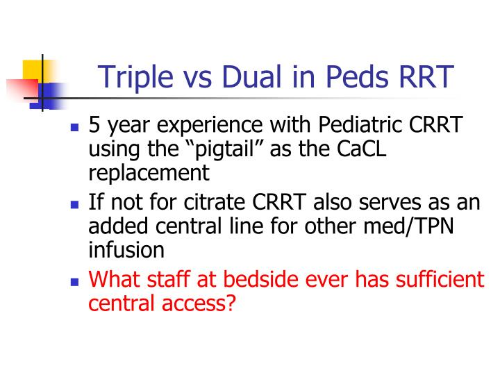 Triple vs Dual in Peds RRT