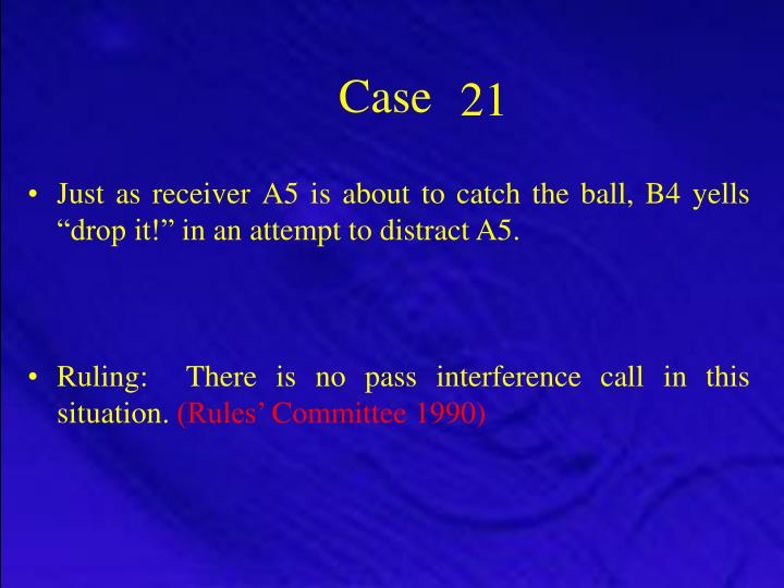 """Just as receiver A5 is about to catch the ball, B4 yells """"drop it!"""" in an attempt to distract A5."""