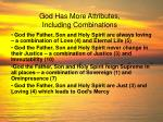 god has more attributes including combinations