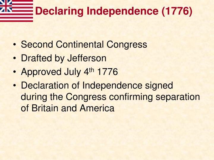 Declaring Independence (1776)