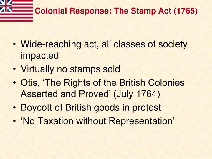 Colonial Response: The Stamp Act (1765)