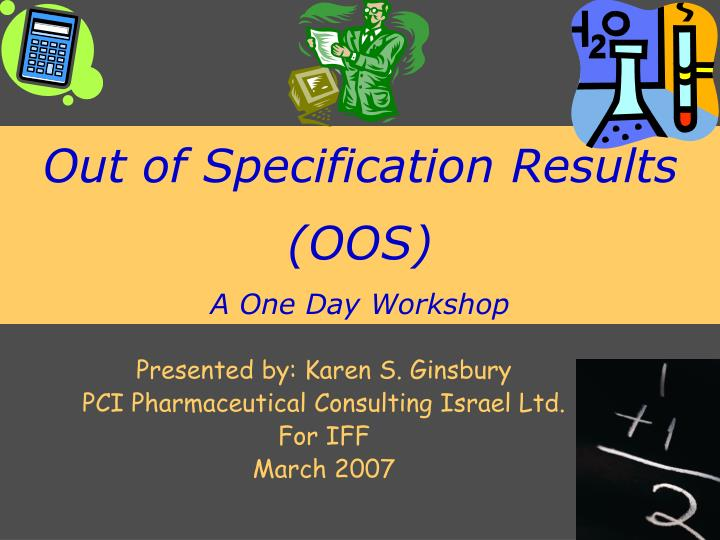 out of specification results oos a one day workshop n.