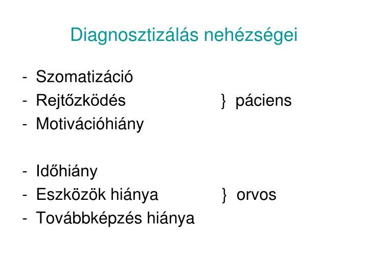 Diagnosztizálás nehézségei