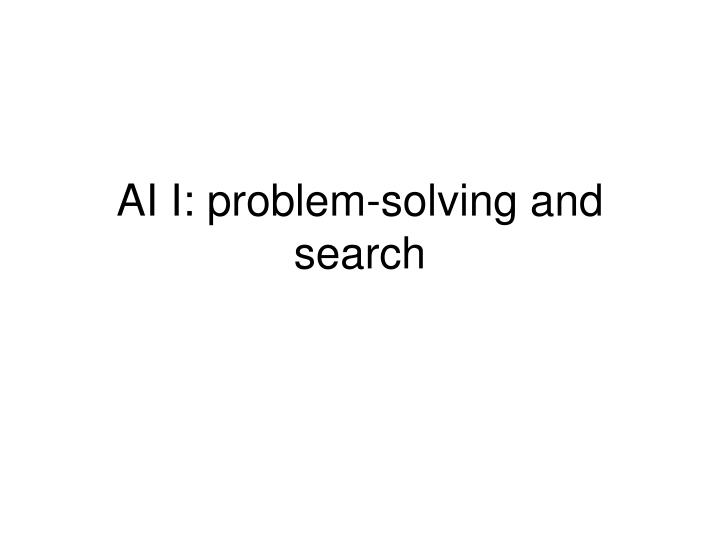 ai i problem solving and search n.