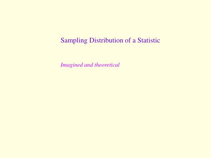 Sampling Distribution of a Statistic
