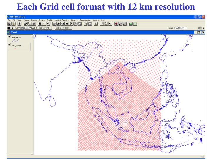 Each Grid cell format with 12 km resolution
