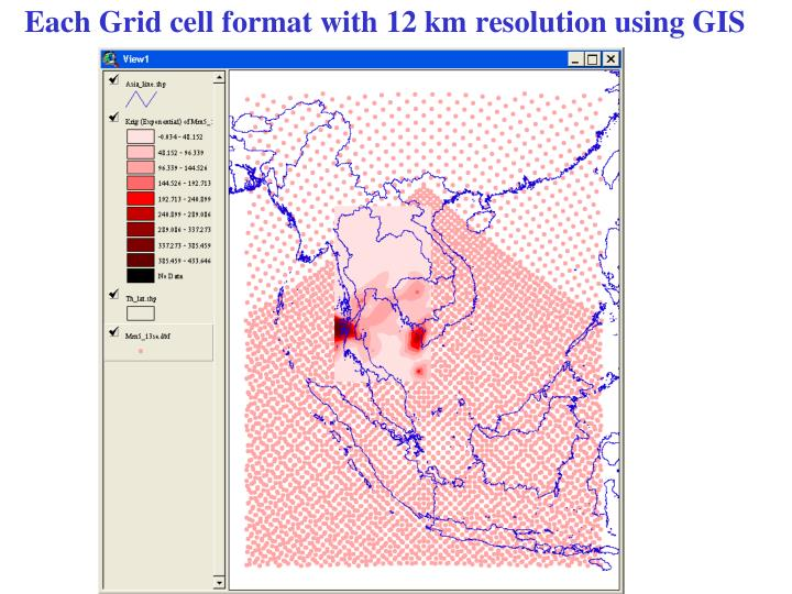 Each Grid cell format with 12 km resolution using GIS