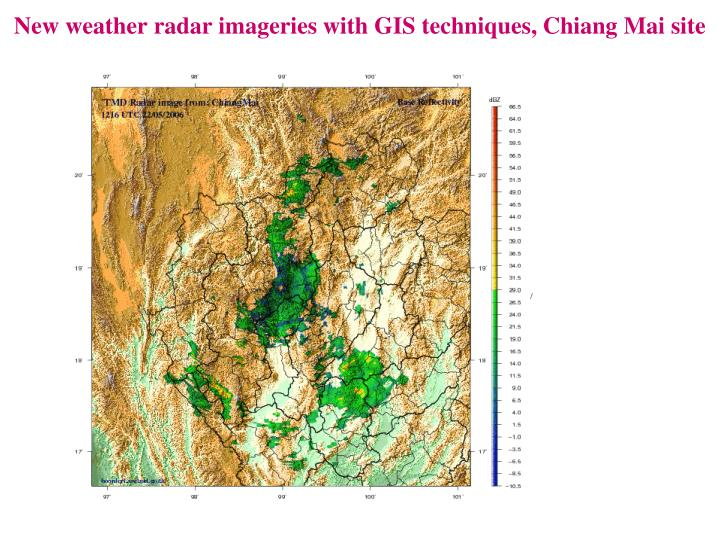 New weather radar imageries with GIS techniques, Chiang Mai site