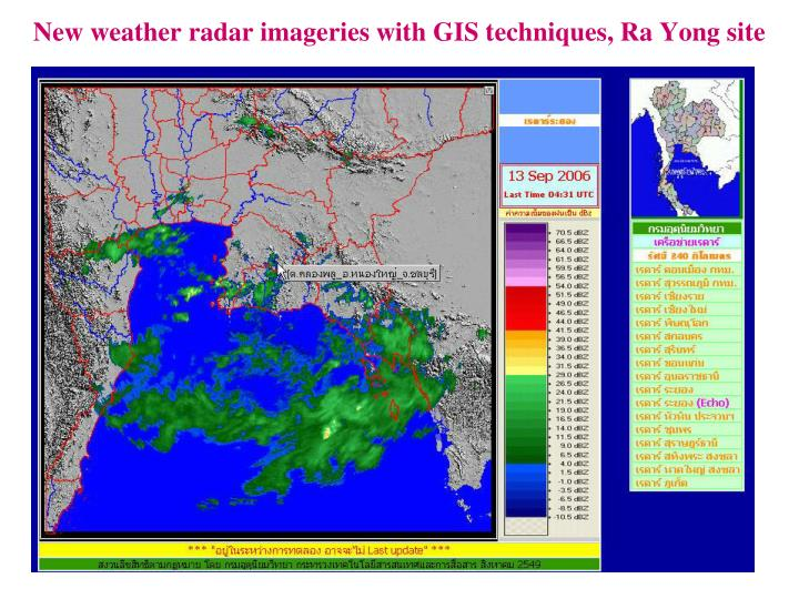 New weather radar imageries with GIS techniques, Ra Yong site