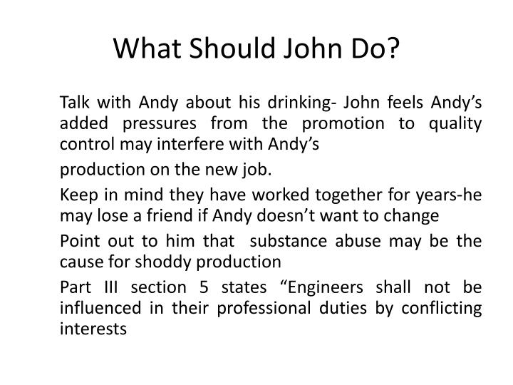 What Should John Do?