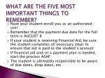 what are the five most important things to remember