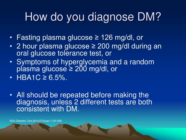 How do you diagnose DM?