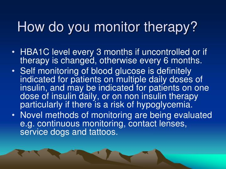 How do you monitor therapy?
