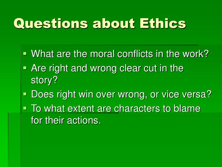 Questions about Ethics