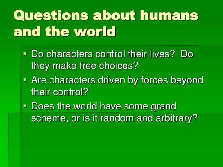 Questions about humans and the world