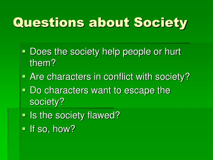 Questions about Society