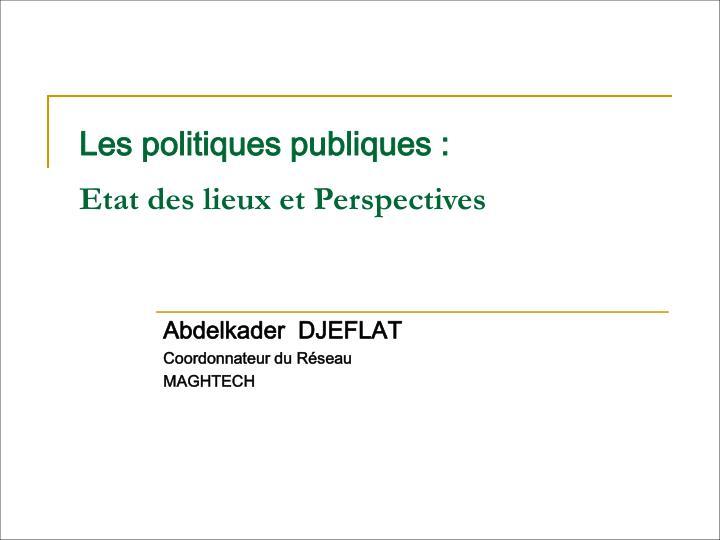 Les politiques publiques etat des lieux et perspectives