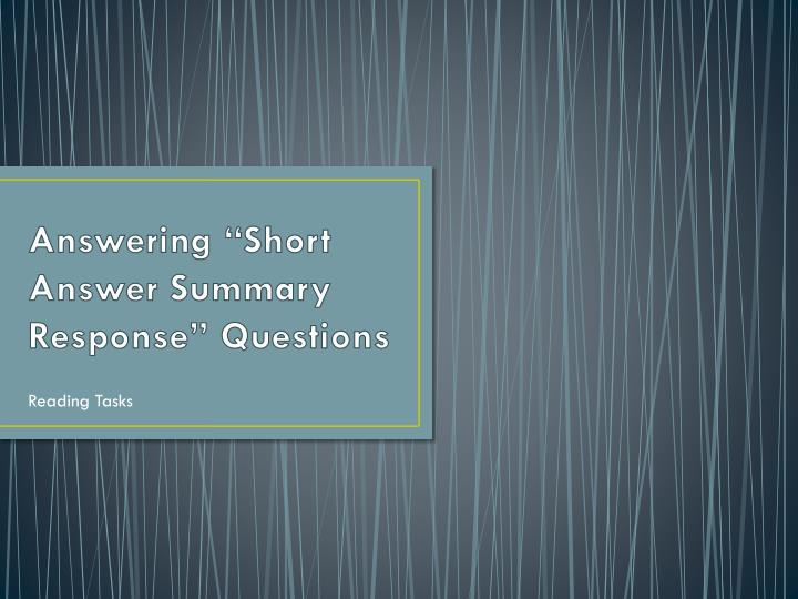 answering short answer summary response questions n.