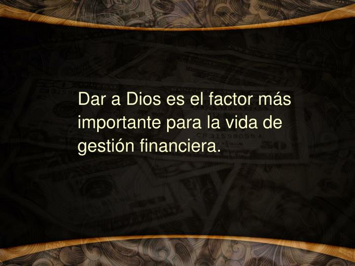 Dar a Dios es el factor m