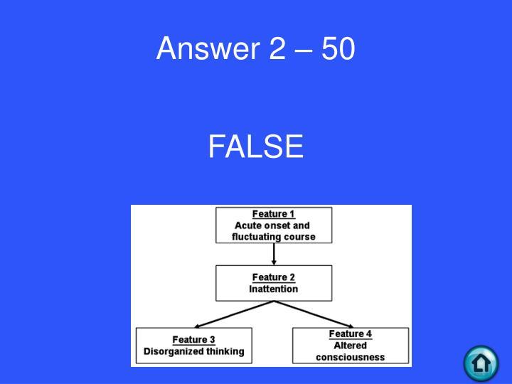 Answer 2 – 50