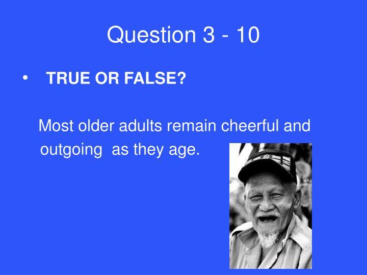 Question 3 - 10