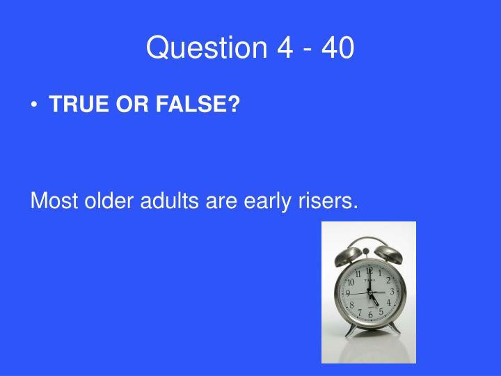 Question 4 - 40