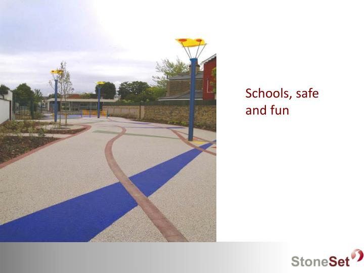 Schools, safe and fun