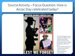 source activity focus question how is anzac day celebrated today